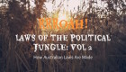 Laws Of The Political Jungle Vol 2 – How Australian Legislation Is Made