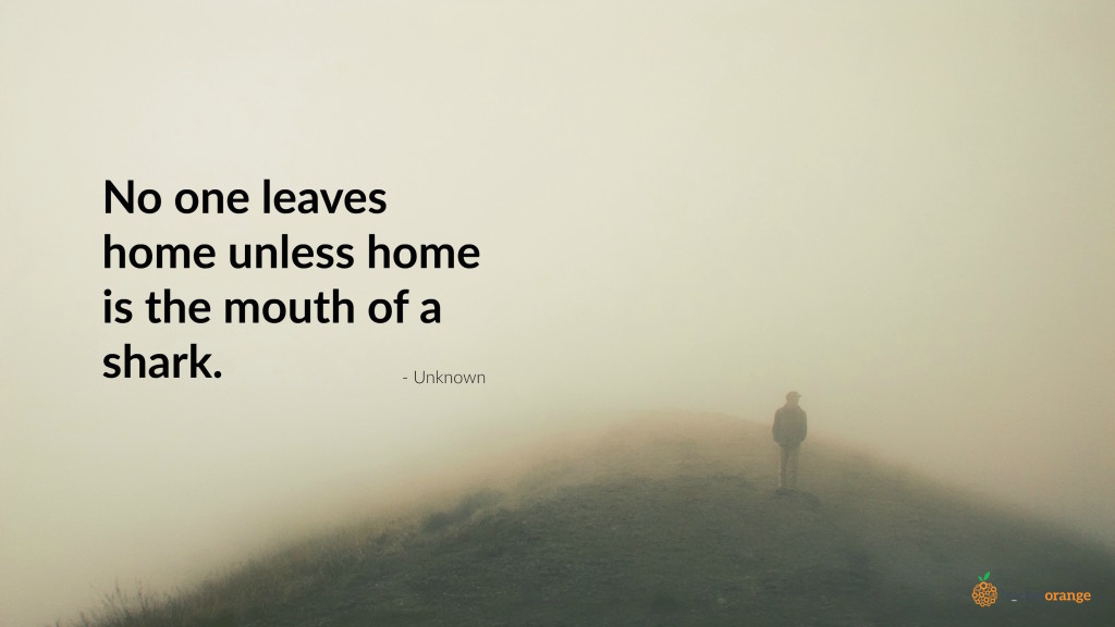 No one leaves home_Quote